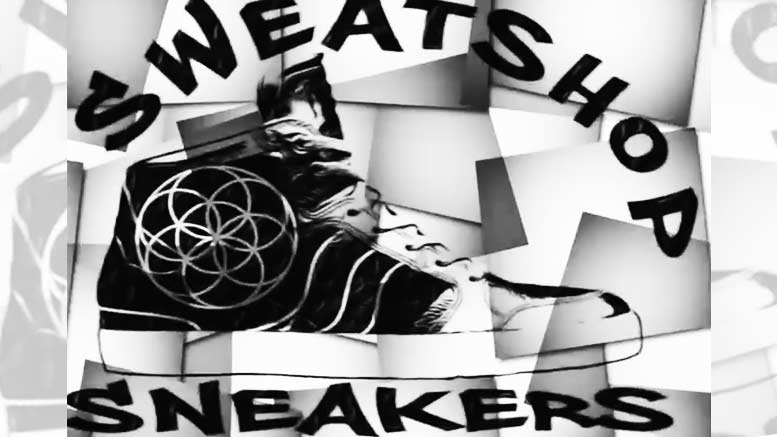 """Sweatshop Sneakers"" Music Video"